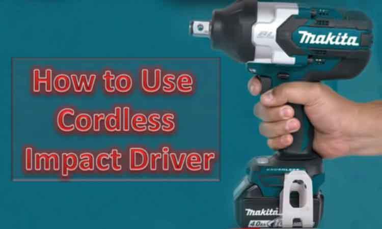 Use a Cordless Impact Driver