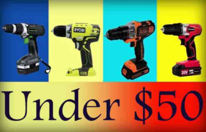 best cordless drills under 50 dollar